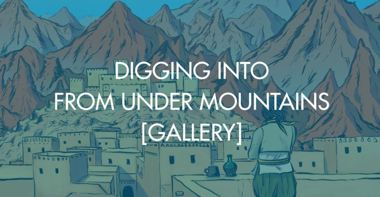 Digging Into From Under Mountains [Gallery]