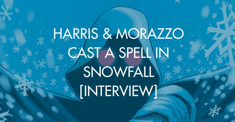 Harris & Morazzo Cast A Spell In Snowfall [Interview]