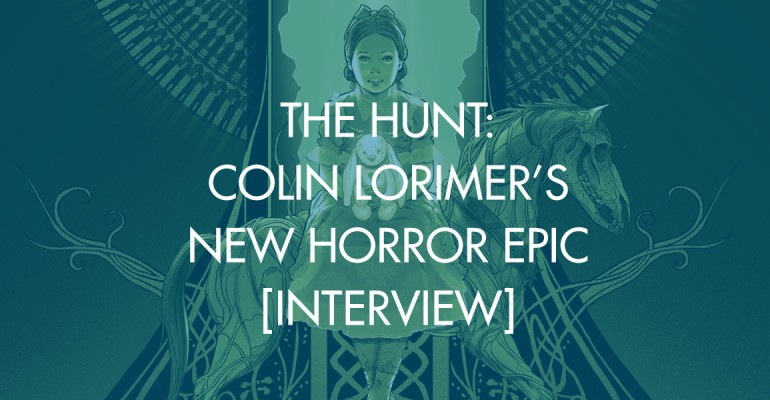 The Hunt: Colin Lorimer's New Horror Epic [Interview]