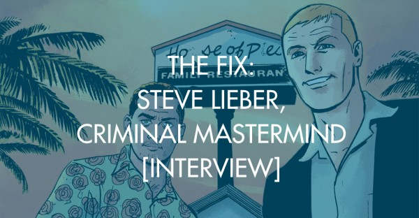 The Fix: Steve Lieber, Criminal Mastermind [Interview]