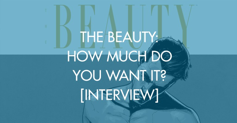 The Beauty: How Much Do You Want It? [Interview]