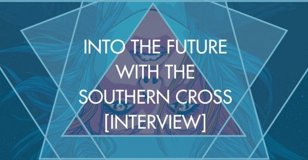 Into The Future With The Southern Cross [Interview]