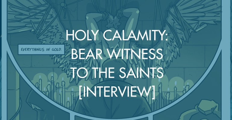 Holy Calamity: Bear Witness To The Saints [Interview]