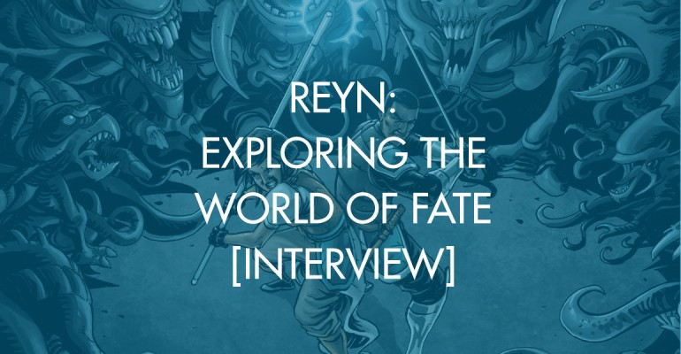 Reyn: Exploring The World Of Fate [Interview]