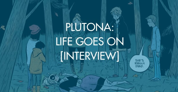 Plutona: Life Goes On [Interview]