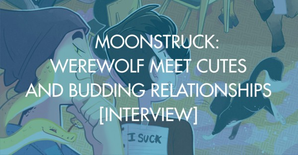 Moonstruck: Werewolf Meet Cutes and Budding Relationships [Interview]