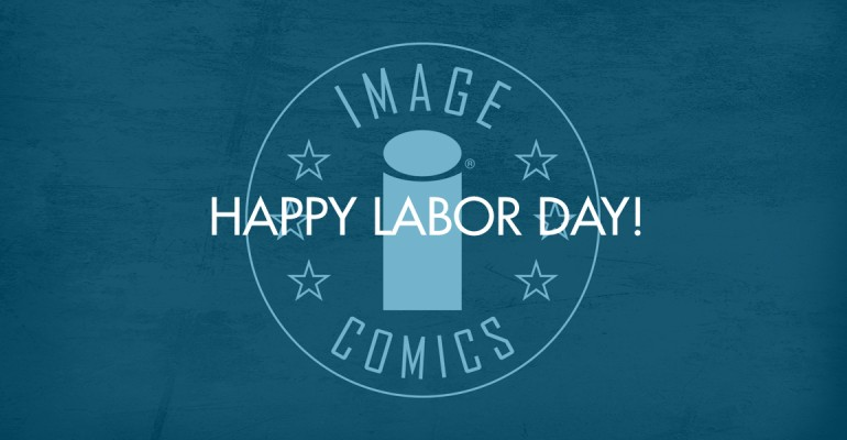 Happy Labor Day, From Image Comics