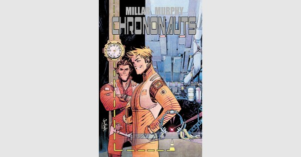 CHRONONAUTS—A new time-travel adventure from Millar and Murphy
