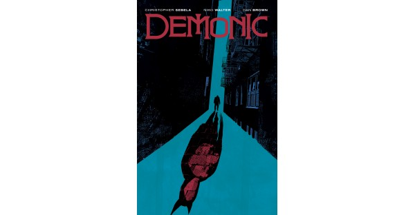 Horror/crime series DEMONIC arrives in paperback this March