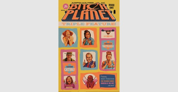 Sci-fi satire BITCH PLANET: TRIPLE FEATURE, VOL. 1 arrives this December