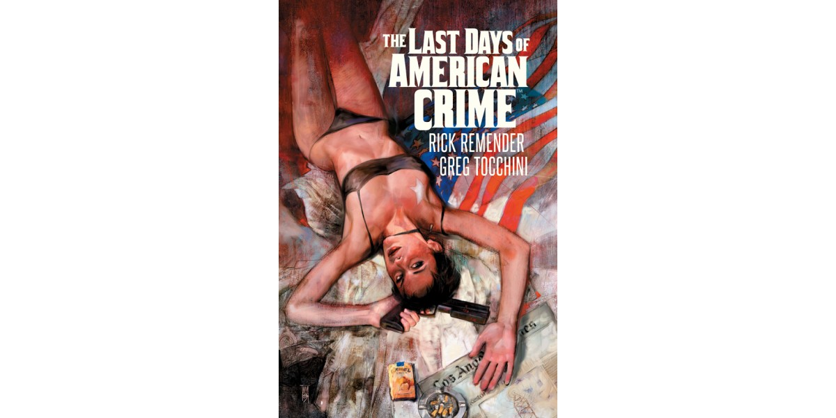 The Last Days Of American Crime Oversized Hardcover Hits Stores Image Comics