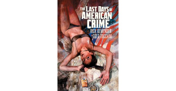 THE LAST DAYS OF AMERICAN CRIME oversized, hardcover hits stores