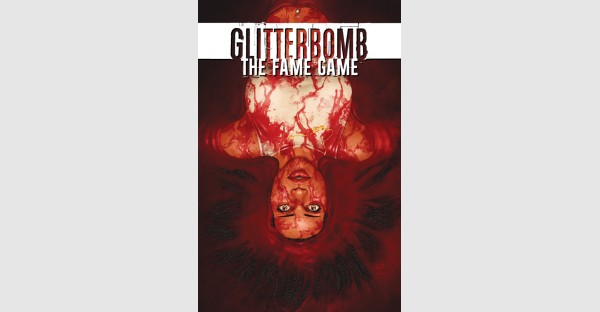 Hard-hitting horror series GLITTERBOMB returns with THE FAME GAME this September