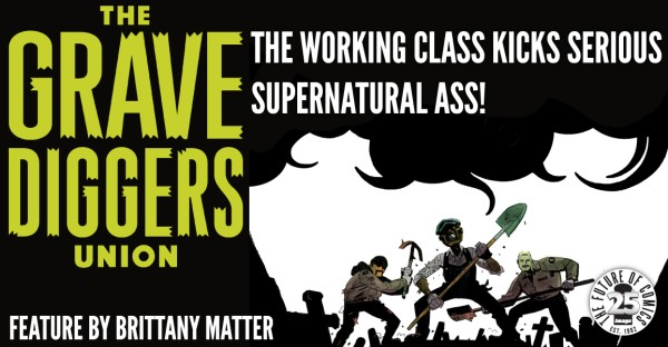 The Gravediggers Union: The Working Class Kicks Serious Supernatural Ass!