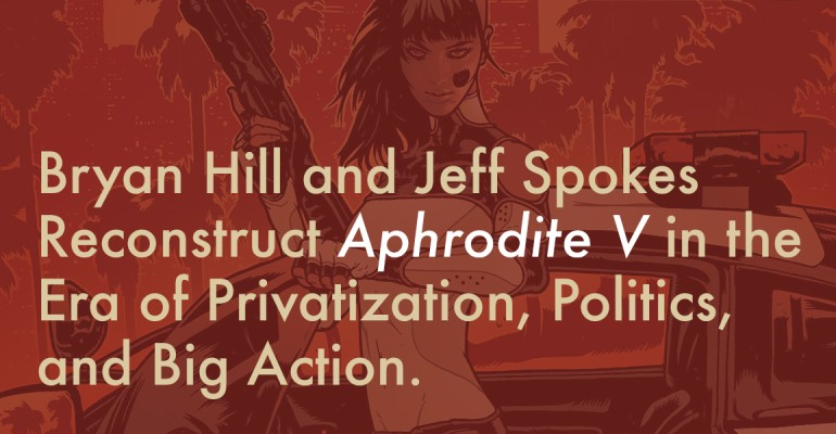 Bryan Hill and Jeff Spokes Reconstruct Aphrodite V