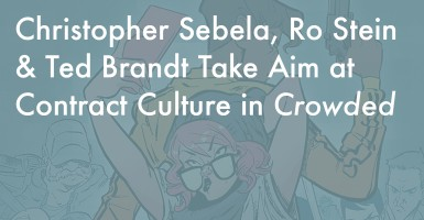 Christopher Sebela, Ro Stein & Ted Brandt Take Aim at Contract Culture in Crowded