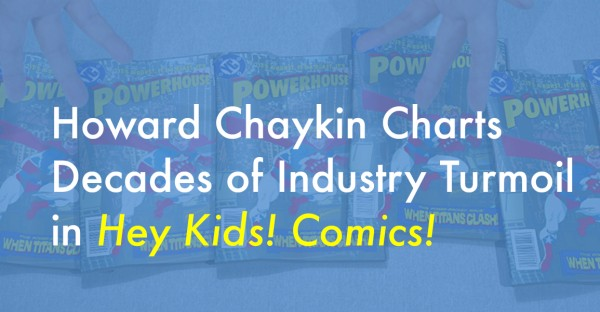 Howard Chaykin Charts Decades of Industry Turmoil in Hey Kids! Comics!