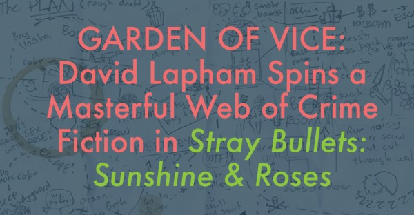 David Lapham Spins a Masterful Web of Crime Fiction in Stray Bullets: Sunshine & Roses