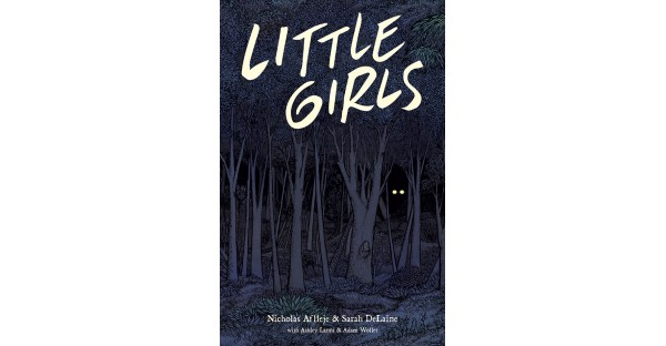 Something hunts people on the outskirts of town in... LITTLE GIRLS