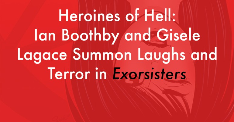 Ian Boothby and Gisele Lagace Summon Laughs and Terror in Exorsisters