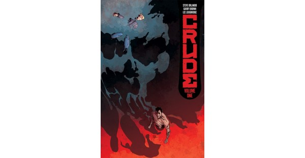 CRUDE, VOL. 1 is a ruthless tale of revenge