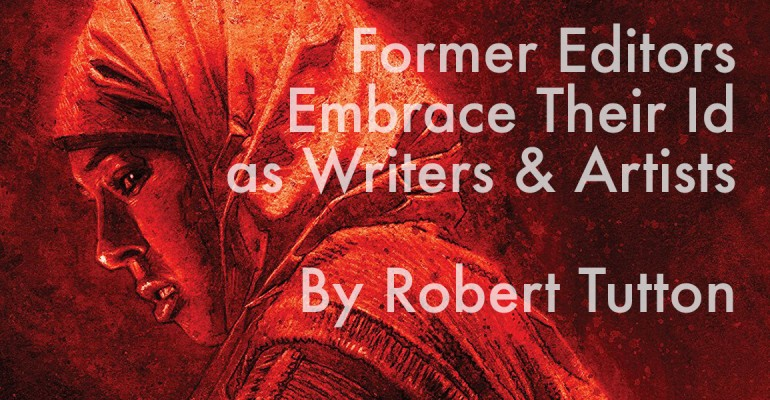 Former Editors Embrace Their Id as Writers and Artists