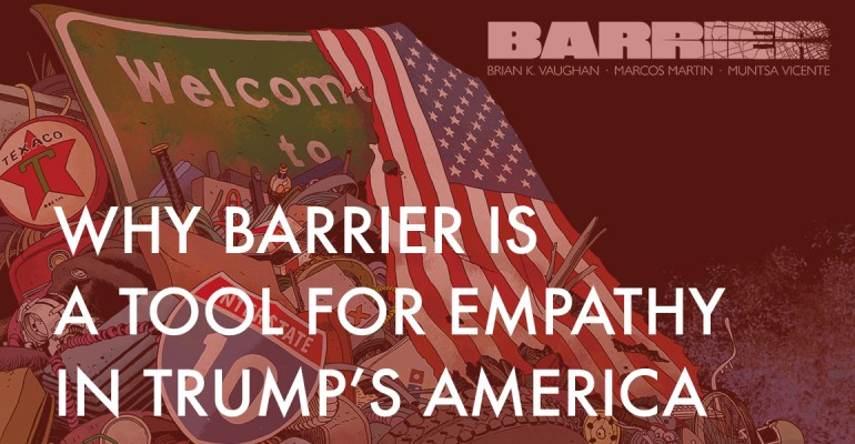 Why Brian K. Vaughan and Marcos Martin's Barrier Is a Tool for Empathy in Trump's America