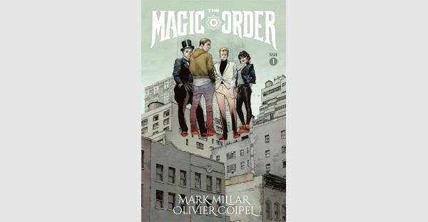 Millar reveals the highly anticipated THE MAGIC ORDER #1 will have no second printings