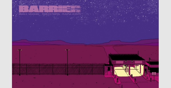 Image Comics to publish Brian K. Vaughan and Marcos Martin's miniseries BARRIER