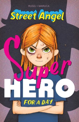 Street Angel: Superhero For A Day HC