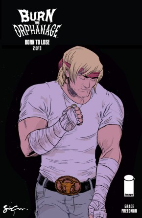 Burn The Orphanage: Born to Lose #2 (of 3)