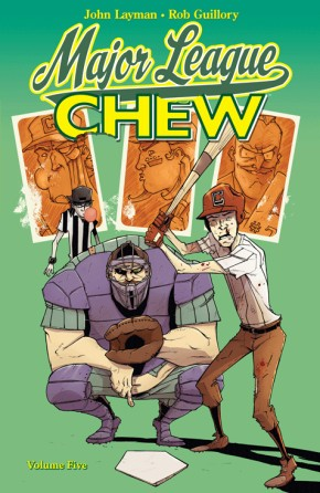 Chew Vol. 5: Major League Chew