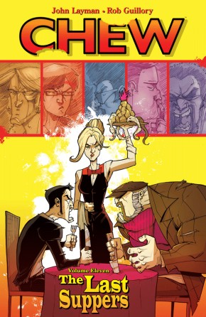 Chew, Vol. 11: The Last Suppers TP