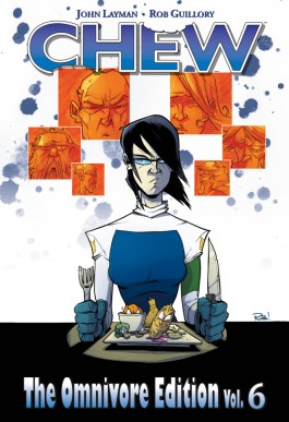 Chew Omnivore Edition, Vol. 6 HC