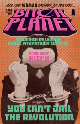 Bitch Planet, Vol. 2: President Bitch TP