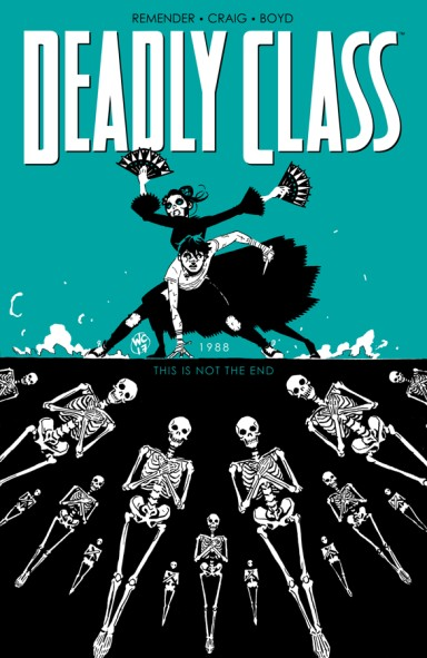 Deadly Class, Vol. 6: This Is Not The End TP