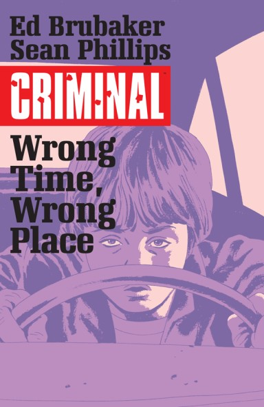 Criminal, Vol. 7: Wrong Time, Wrong Place TP