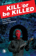 Kill or Be Killed #8
