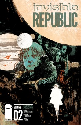 Invisible Republic, Vol. 2 TP