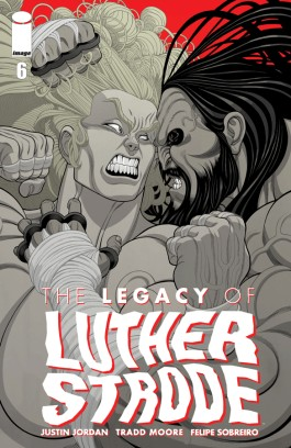 The Legacy Of Luther Strode #6 (Of 6)