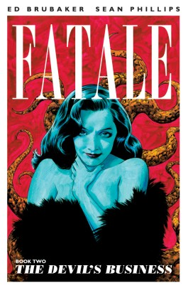 Fatale, Vol. 2: The Devil's Business TP