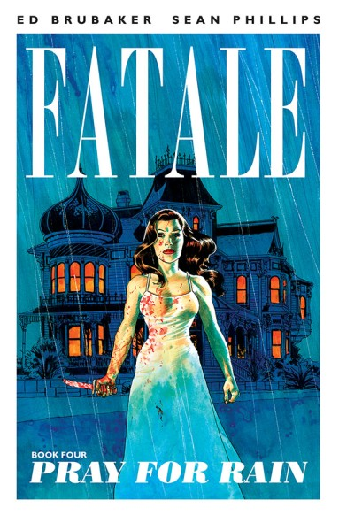 Fatale, Vol. 4: Pray for Rain TP