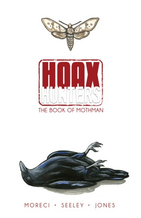Hoax Hunters, Vol. 3: The Book of Mothman TP