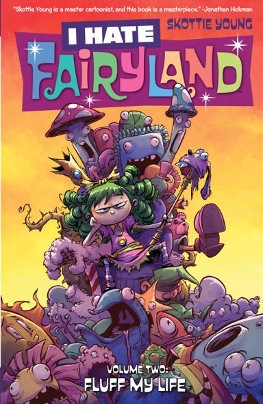 I Hate Fairyland, Vol. 2: Fluff My Life TP