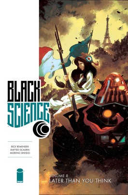 Black Science, Vol. 8: Later Than You Think TP