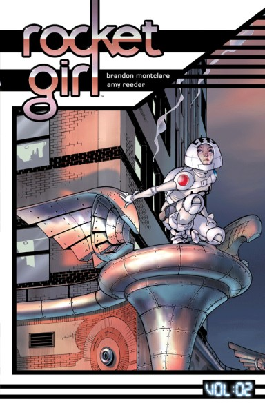 Rocket Girl, Vol. 2: Only The Good… TP