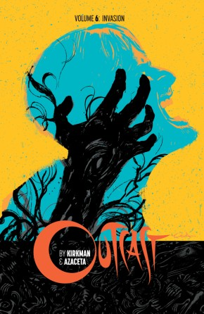 Outcast by Kirkman & Azaceta, Vol. 6: Invasion TP