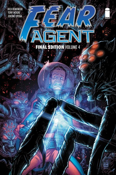 Fear Agent: Final Edition, Vol. 4 TP