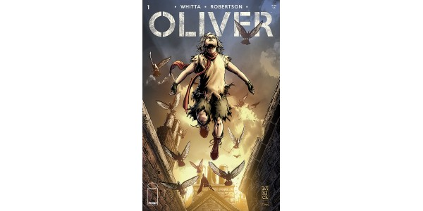 Gary Whitta and Darick Robertson's OLIVER artfully dodges its way into stores this January