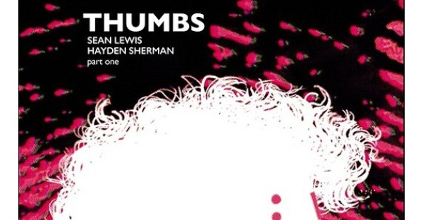 Award winning playwright Sean Lewis teams with award winning artist Hayden Sherman for new tech thriller THUMBS